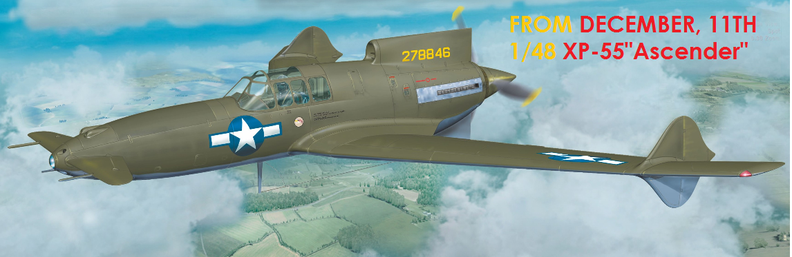 "American experimental fighter XP-55 ""Ascender"" (1/48) in sales as from 11th of December"